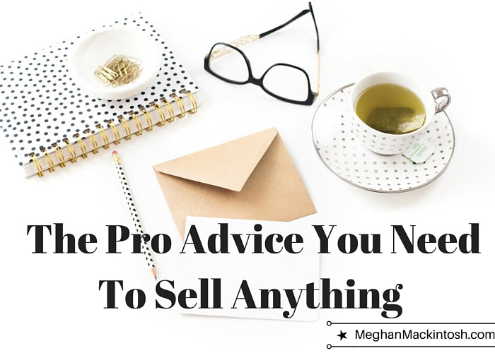 The Pro Advice You Need To Sell Anything