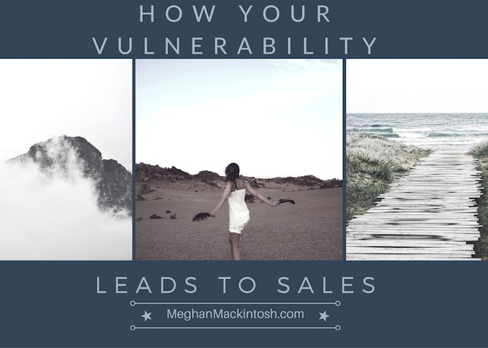 How Your Vulnerability Leads To Sales